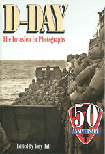 D-DAY THE INVASION IN PHOTOGRAPHS WW2 NORMANDY OVERLORD JUNE 6 1944 OMAHA BCH