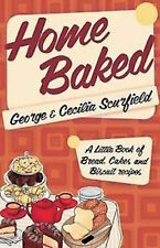 GEORGE & CECILIA SCURFIELD __ HOME BAKED ___ BRAND NEW __ FREEPOST UK