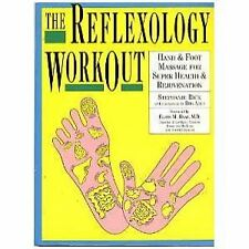 The Reflexology Workout: Hand & Foot Massage for Super Health & Rejuvenation by