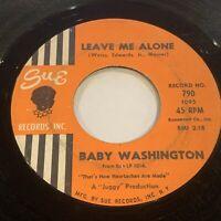 NORTHERN SOUL 45 BABY WASHINGTON - LEAVE ME ALONE - ORIGINAL SUE RECORDS VG+