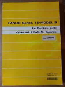 Fanuc Series 15-Model-B for Machining Center Operator's Manual