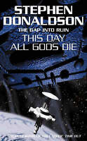 The Gap Series (5) - This Day All Gods Die, By Stephen Donaldson,in Used but Acc
