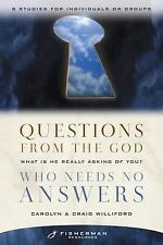 Fisherman Resources: Questions from the God Who Needs No Answers : What Is He...
