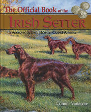 The Official Book of the Irish Setter by Connie Vanacore (Hardback, 2001)