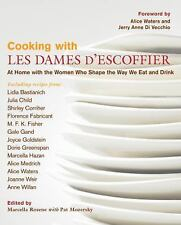 Cooking with Les Dames d'Escoffier: At Home with the Women Who Shape the Way We