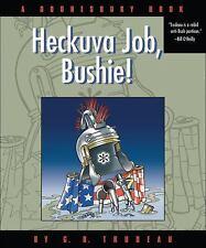Heckuva Job, Bushie!: A Doonesbury Book (Doonesbury Collection)-ExLibrary