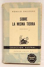 Sobre la Misma Tierra, Romulo Gallegos, Tercera Edition, 1950, spanisch