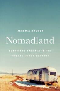 Nomadland : Surviving America in the Twenty-First Century by Jessica Bruder...