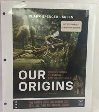 Our Origins : Discovering Physical Anthropology by Clark Spencer Larsen...