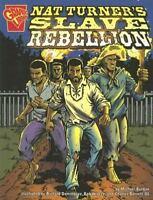 Nat Turner's Slave Rebellion (Graphic History) by Burgan, Michael