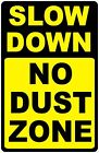 Slow Down No Dust Zone Sign. w/Options. Keep Dust Level Low on Dusty Roads