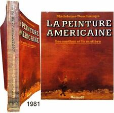 La peinture américaine mythes et matière 1981 Madeleine Deschamps origines XXème