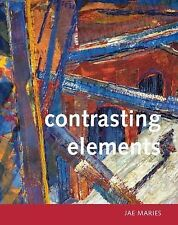 Contrasting Elements by Jae Maries (Paperback) Textiles, Mixed Media Brand New