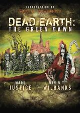 DEAD EARTH: THE GREEN DAWN Justice & Wilbanks 1st ed 200 COPY SIGNED/LTD HC OOP