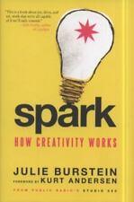 Spark: How Creativity Works Burstein, Julie, Andersen, Kurt Hardcover Used - Go