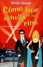 Como ligar con una estrella de cine (Spanish Edition)