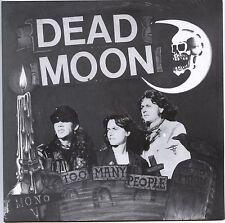 DEAD MOON Too Many People 7 NEW rats lollipop shoppe lp fred cole pierced arrows