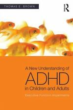 A New Understanding of ADHD in Children and Adults: Executive Function Impairmen