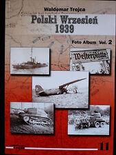 POLSKI WRZESIEŃ 1939 - FOTO ALBUM VOL. II BY WALDEMAR TROJCA