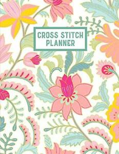 Cross Stitch Planner: 10, 14, 16, 18 & 22 Count Squares Grid Graph Paper Perfect