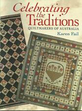 Celebrating the Traditions: Quiltmakers of Australia by Karen Fail - Quilts