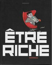 ETRE RICHE - E.O. -2010 - DANIEL BLANCOU - ED. SARBACANE