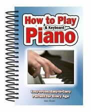 How to Play Piano and Keyboard by Alan Brown Spiral Book (English)