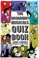 The Broadway Musical Quiz Book by Frankos, Laura