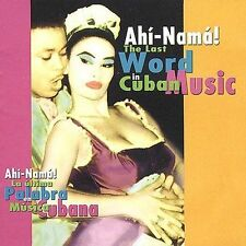 Last Word in Cuban Music by Various Artists (CD, 2001, Ahi-Nama Records)