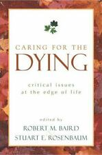 Caring for the Dying: Critical Issues at the Edge of Life (Contemporary Issues
