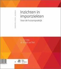 Inzichten in Importziekten : Voor de Huisartspraktijk (2014, Paperback)
