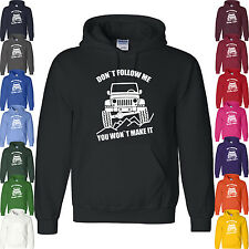 DONT FOLLOW ME YOU WONT MAKE IT JEEP off road Funny Unisex Hooded Sweatshirt