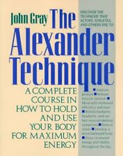 Your Guide to the Alexander Technique: A Complete Course in How to Hold and Use