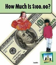 NEW How Much Is $100.00? (SandCastle: Dollars & Cents) by Carey Molter