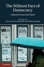 The Militant Face of Democracy: Liberal Forces for Good, , Very Good condition,