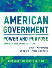 AMERICAN GOVERNMENT: POWER AND PURPOSE (13th Edition)