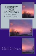 Affinity for Rainbows : Sunshine Finish Lines by Gail Galvan (2013, Paperback)