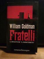 """William Goldman, FRATELLI,  il seguito de """" IL MARATONETA"""", Sonzogno, 1987."""