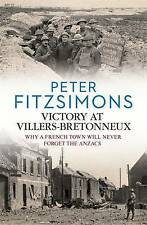 ~Victory at Villers-Bretonneux by Peter FitzSimons (Hardback, 2016) - VGC~