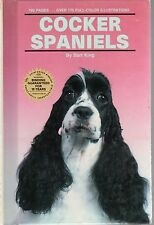 DOGS - COCKER SPANIELS - Owner's Guide - How To Buy, Train, Breed, Show & Care