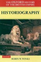 Oxford History of the British Empire : Historiography, Paperback by Winks, Ro...