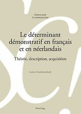 Le Déterminant Démonstratif En Français Et En Néerlandais : Théorie, Descript...