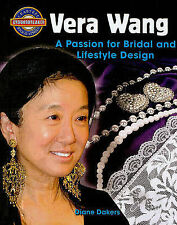 Vera Wang: A Passion for Bridal and Lifestyle Design (Crabtree Groundbreaker Bio