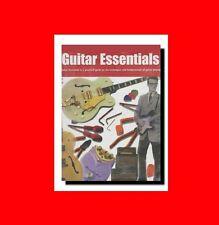 GUITAR ESSENTIALS BOOK-BEGINNERS%STARTER GUIDE-FUNDAMENTALS+EQUIPMENT+MIXING+MO