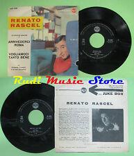 LP 45 7'' RENATO RASCEL Arrivederci roma Vogliamoci tanto bene RCA no cd mc dvd