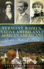 Vermont Women, Native Americans & African Americans: Out of the Shadows of Histo