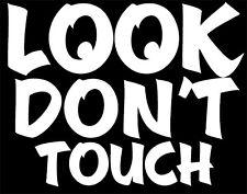 """LOOK DON'T TOUCH"" vinyl decal sticker Face Book JDM hella flush illest,Hot Rod"