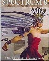 Spectrum 8  the Best of Contemporary Fantasy Art HB