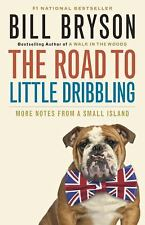 The Road to Little Dribbling: More Notes from a Small Island by Bryson, Bill