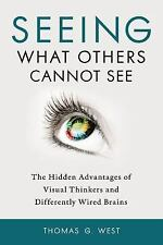 Seeing What Others Cannot See: The Hidden Advantages of Visual Thinkers and Diff